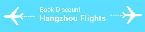 Book Discount Hangzhou Flights